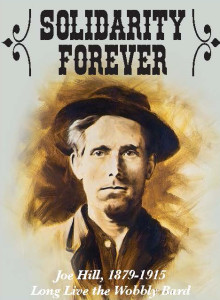 Joe Hill's Last Will: 100 Years Later
